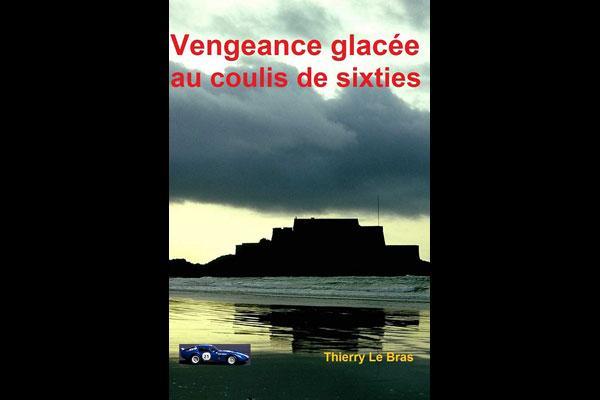 Roman : Vengeance glac�e au coulis de sixties