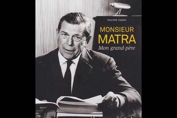Livres : Monsieur MATRA, Mon grand-père